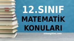 12.Sınıf Matematik Konuları 2020 2021 MEB Müfredatı