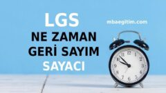 2021 LGS Ne Zaman 2021 LGS Geri Sayım 2021 LGS Kaç Gün Kaldı