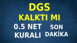 DGS 0.5 kuralı kalktı mı 2020 DGS 0.5 Ham puan hesaplama – DGS 0.5 Kuralı Son Dakika