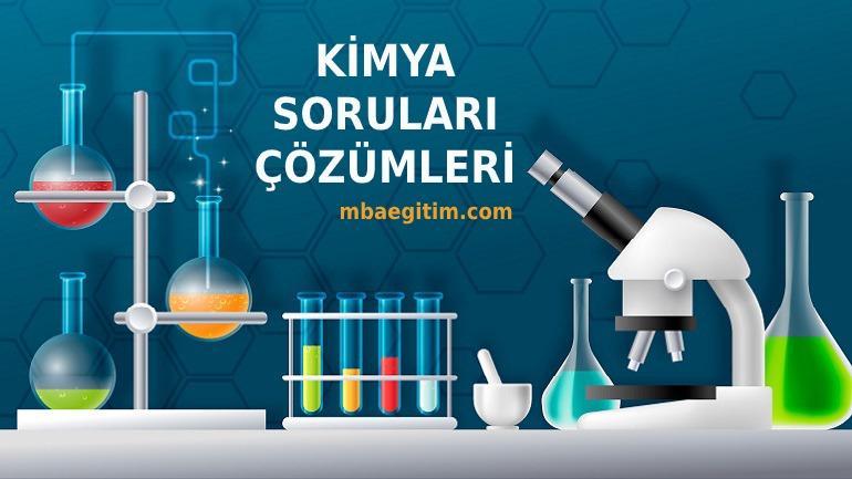 Sınavlarda Çıkmış Kimya Soruları ve çözümleri
